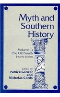 Myth and Southern History: Volume 1: The Old South