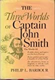 img - for The Three Worlds of Captain John Smith book / textbook / text book