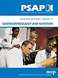 Gastroenterology and Nutrition (Pharmacotherapy Self-Assessment Program, seventh edition, Book 11), , 1932658246