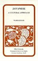 Javanese: A Cultural Approach (Papers in International Studies. Southeast Asia Series) (Research in International Studies - Southeast Asia Series)