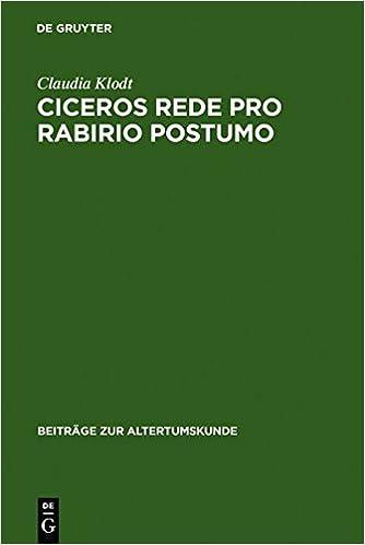 Ciceros Rede Pro Rabirio Postumo (Beitr GE Zur Altertumskunde)