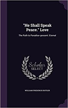 Book 'He Shall Speak Peace.' Love: The Path to Paradise--present: Eternal
