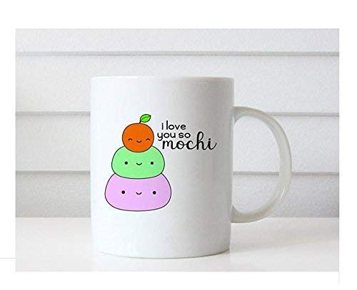 I Love You So Mochi Mug - Funny Mug - Cute Coffee Mugs Gifts - Valentines Day - Girlfriend Wife Her - Gift For Anniversary Valentine - Mochi Pun I Love You - Romantic Birthday