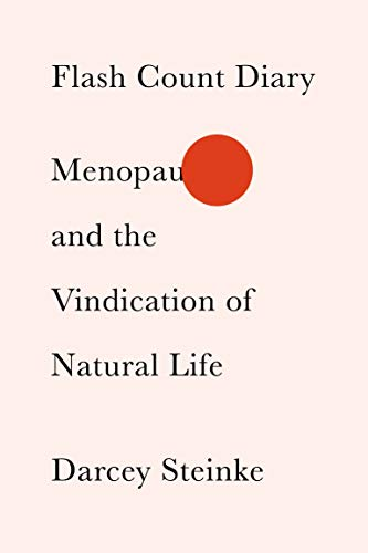 Flash Count Diary: Menopause and the Vindication of Natural Life ()