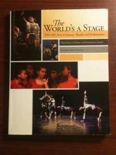 The World's a Stage (Tps 1107. Arts in Society: Theatre and Performance Custom Kennesaw State University