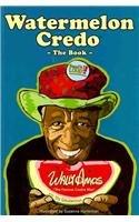 Watermelon Credo: The Book