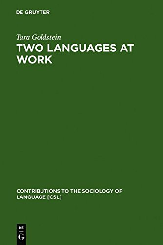 Two Languages at Work: Bilingual Life on the Production Floor (Contributions to the Sociology of Language, No 74) by De Gruyter Mouton