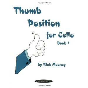 Thumb Position For Cello Book 1 [Paperback] [1998] Rick Mooney