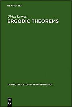 Ergodic Theorems (De Gruyter Studies in Mathematics)