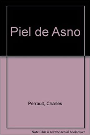 Amazon.com: Piel de Asno (Spanish Edition) (9789879069271): Charles Perrault, Saul: Books