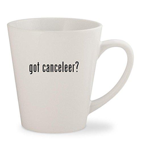 got canceleer? - White 12oz Ceramic Latte Mug Cup