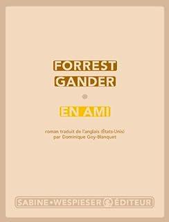 En ami, Gander, Forrest