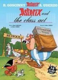 Download Asterix and the Class Act: Fourteen All-new Asterix Stories pdf epub
