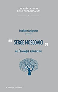 Serge Moscovici ou l'écologie subversive par Serge Moscovici
