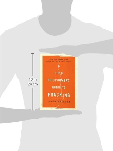 A Field Philosopher's Guide to Fracking: How One Texas Town Stood Up to Big Oil and Gas