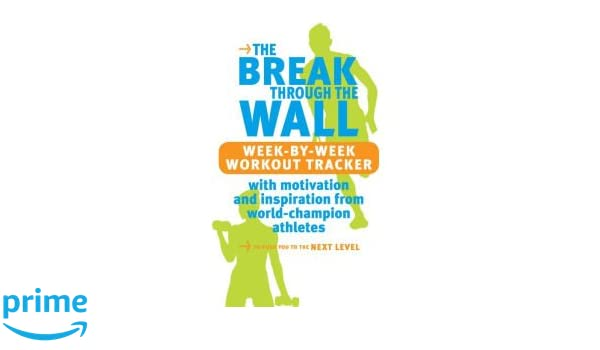 the break through the wall week by week workout tracker quid