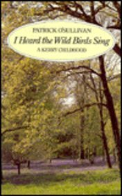 I Heard the Wild Birds Sing: A Kerry Childhood