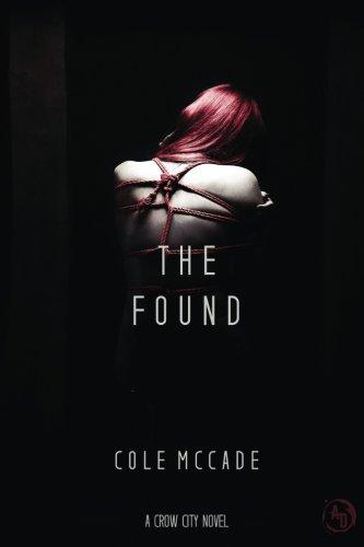 The Found: A Crow City Novel (Volume 2)