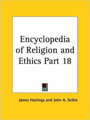 [(Encyclopedia of Religion & Ethics (1908): v. 18)] [By (author) James Hastings ] published on (January, 2003)