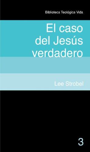 Download Case for the Real Jesus (Biblioteca Teologica Vida) (Spanish Edition) ebook
