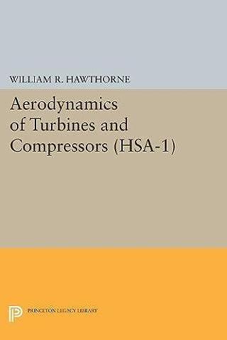 Aerodynamics of Turbines and Compressors. (HSA-1), Volume 1 (High Speed Aerodynamics and Jet (Compressor Aerodynamics)