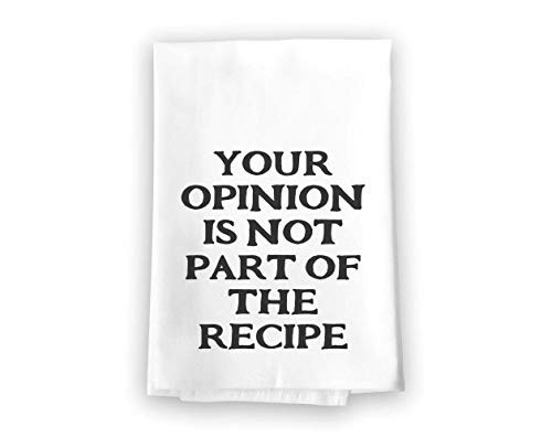 (Honey Dew Gifts Your Opinion is not Part of The Recipe Flour Sack Towel, 27 x 27 Inches, 100% Cotton, Highly Absorbent, Multi-Purpose Kitchen Dish Towel)