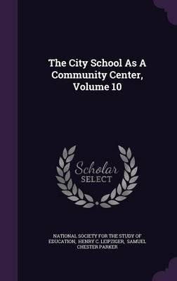 Download The City School as a Community Center, Volume 10(Hardback) - 2015 Edition ebook