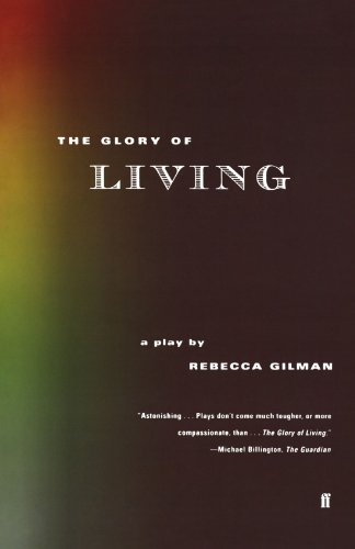 The Glory of Living: A Play