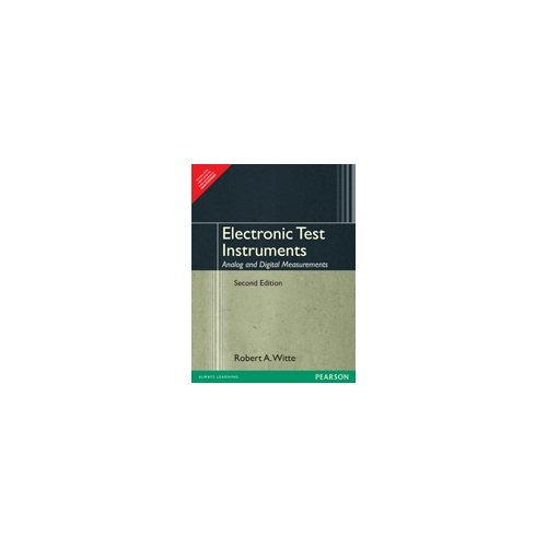 Electronic Test Instruments, Analog And Digital Measurement, 2Nd Edition