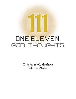 One Eleven God Thoughts: Meditate and Experience  Abundance by [Matthews, Christopher C., Okada, Shirley]