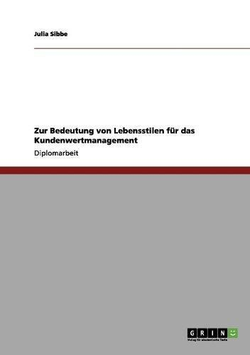 Zur Bedeutung von Lebensstilen für das Kundenwertmanagement (German Edition) pdf epub