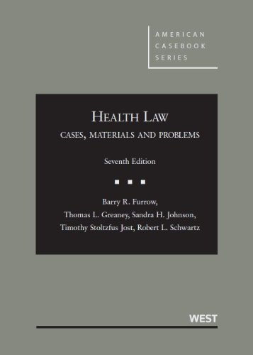 Health Law: Cases, Materials and Problems, 7th (American Casebook) by Barry R. Furrow Published by West 7th (seventh) edition (2013) Hardcover