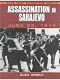 Assassination in Sarajevo, Alex Woolf, 0739860488