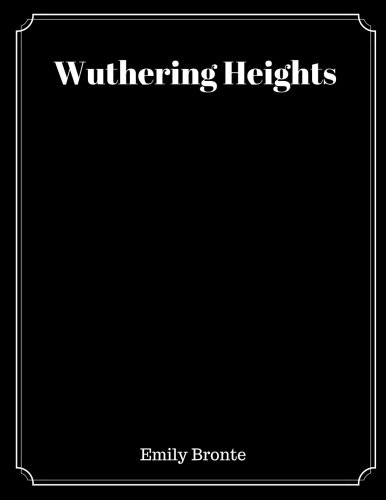 poor parenting in wuthering heights by emily bronte Emily brontë wuthering  'well, i won't repeat my offer of a wife: it is as  bad as offering satan a lost soul your bliss  'i thought i was lying in my  chamber at wuthering heights because  'oh, all children love their parents,' i  said.