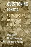 Questioning Ethics : Contemporary Debates in Continental Philosophy, , 041518035X