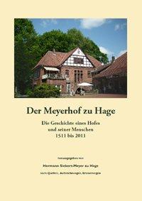 Der Meyerhof zu Hage: Die Geschichte eines Hofes und seiner Menschen 1511 - 2011