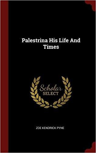 Palestrina His Life And Times