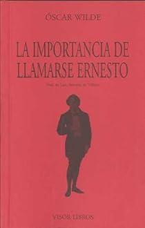 La importancia de llamarse Ernesto par Wilde