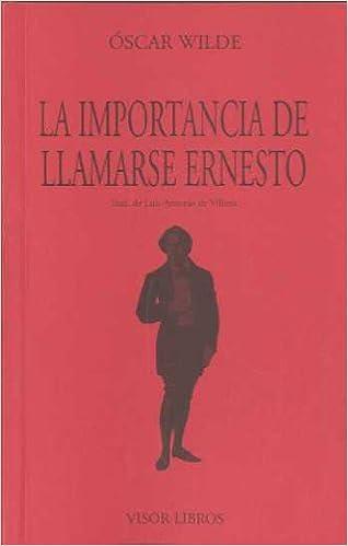 La Importancia de llamarse Ernesto: siendo formal y ...