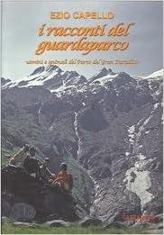 Book I racconti del guardaparco. Uomini e animali del Parco del Gran Paradiso.