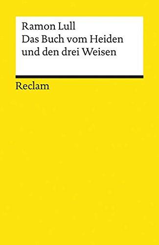 Das Buch vom Heiden und den drei Weisen (Reclams Universal-Bibliothek)