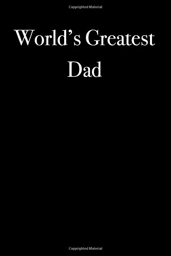 World's Greatest Dad: Blank Lined Journal (Lined Journals) (Volume 16) PDF