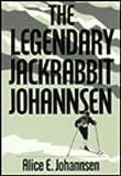 Front cover for the book The Legendary Jackrabbit Johannsen by Alice E. Johannsen