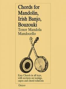 Chords For Mandolin, Irish Banjo, Bouzouki, Tenor Mandola And Mandocello