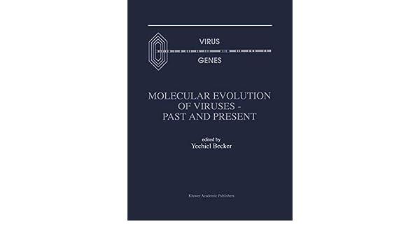 Molecular Evolution of Viruses ― Past and Present Virus Genes: Amazon.es: Becker, Yechiel: Libros en idiomas extranjeros