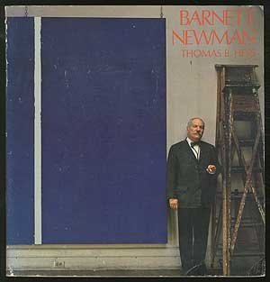 Barnett Newman by Thomas B Hess (1971-08-02)