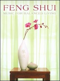 Feng Shui - Music for Balanced Living