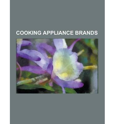 -cooking-appliance-brands-advantium-aga-cooker-cretors-dacor-kitchen-appliances-easy-bake-oven-edesa