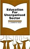 Education for Unorganised Sector, Reddy, G. Lokanadha, 8170244900