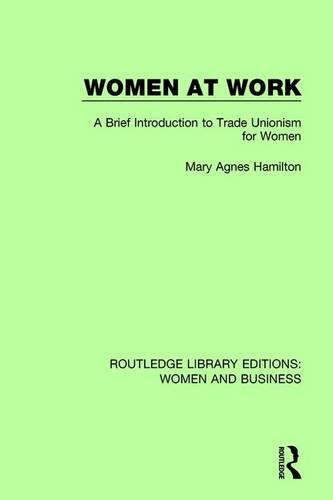 Women at Work: A Brief Introduction to Trade Unionism for Women: Volume 12